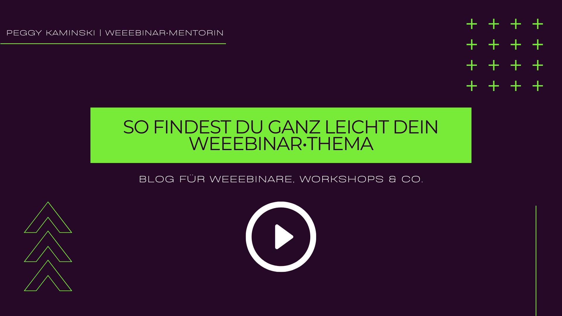 Thumbnail zur Folge: So findest du ganz leicht dein Weeebinar-Thema